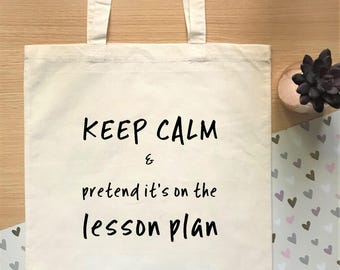 Keep calm! A funny teacher tote bag, perfect gift for teacher or school gift.  School bag for teachers/teaching assistants