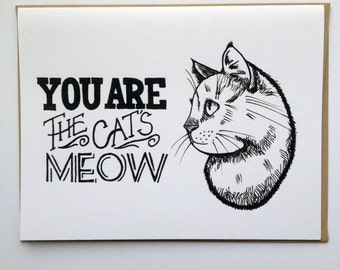 You Are the CAT's Meow - Hand Lettered Greeting Card