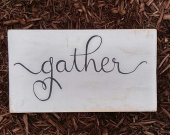 Gather wood sign calligraphy wood sign gather farmhouse sign rustic farmhouse sign gather