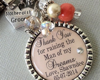 Mother of the Groom gift or MOTHER of the Bride - Personalized - thank you raising man of dreams, woman of my dreams, thank you gift