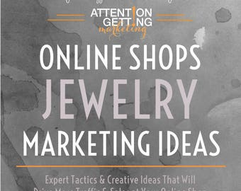 Best Seller Jewelry Marketing Ideas -- Ideas, Tips & Professional Advice for a Best Selling Jewelry Shop from Attention Getting Marketing