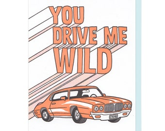 You Drive Me Wild Letterpress Card