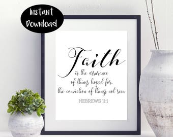 Bible Verse-Faith Is The Assurance Of Things Hoped For The Conviction Of Things Not Seen Hebrews 11:1 Digital Download INSTANT DOWNLOAD