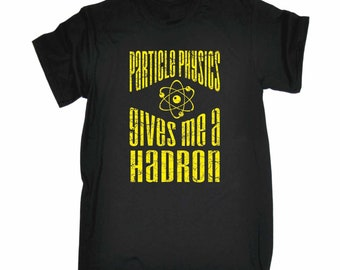 123t Men's Particle Physics Gives Me A Hadron Funny T-Shirt Funny Novelty Birthday Gift Present Christmas