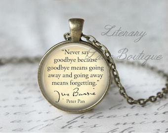 Peter Pan, 'Never Say Goodbye', J.M. Barrie Quote Necklace or Keyring, Keychain.