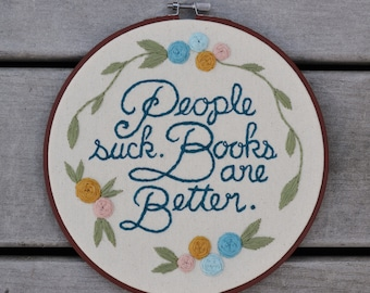 People Suck, Books are Better Embroidered Wall Hanging Hoop