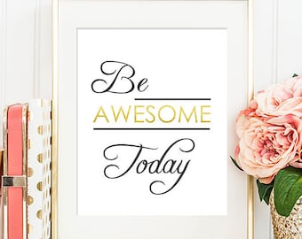 Be Awesome Today - 8x10 Inspirational Print, Motivational Quote, Inspirational Quote, Printable Art