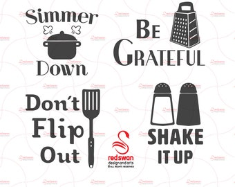 Funny Kitchen Art 4 Kitchen SVG Cuttable Files, SVG, DXF, Simmer Down, Don't Flip Out, Shake it Up, Be Grateful, pdf,png, cricut, silhoutte