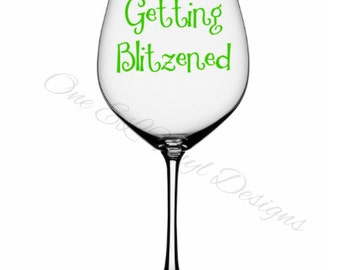 Getting Blitzened -Christmas Decal, Vinyl Decals - Perfect for Wine Glasses, beer Mugs, and more...Mugs/Wine Glass NOT included