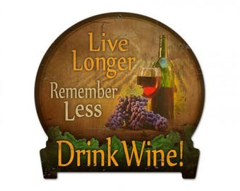 "Metal Sign "" Drink Wine Live Longer Remember Less "" 15""x16"" Man Cave"
