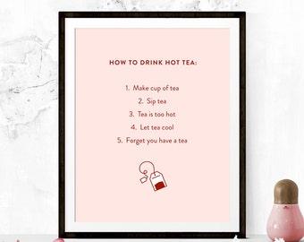 How to Drink Hot Tea Print, Tea Art, Tea Quotes Poster, Tea Quotes, Kitchen Art, Kitchen Printable, Kitchen Decor, Kitchen Art, Tea Print