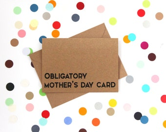 Funny Mother's Day card, Funny Mother's Day Card, Mother's Day Card, Mothers day card, Funny Mum Card, Obligatory Mother's day card.