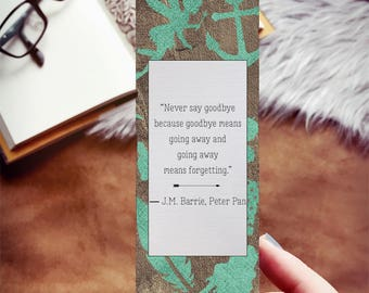 Never Say Goodbye J.M. Barrie Peter Pan Quote Bookmark, Peter Pan Icons Bookmark, Literary Gift