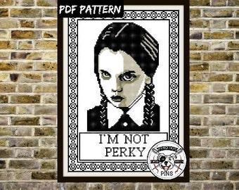 Wednesday Addams Family Cross Stitch Pattern PDF , I'm Not Perky Modern Cross Stitch Sampler - Instant Download
