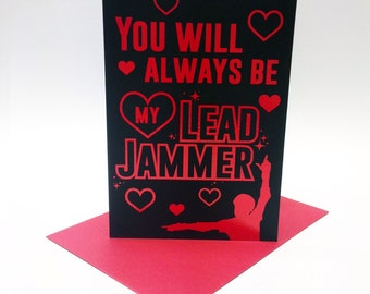 Roller derby Valentine Card, 'You will always be my lead jammer' in metallic red foil
