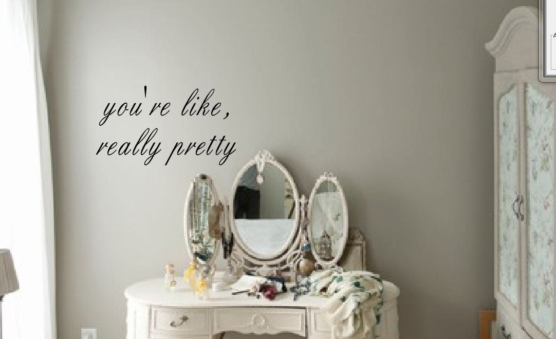 You Re Like Really Pretty Wall Decal Funny Cute Wall