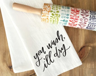 Dish Towel / Tea Towel / You Wash I'll Dry / Kitchen Decor / Housewarming Gift / Wedding Gift / Mr. and Mrs./ Flour Sack Towel