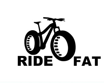 Mountain biking Ride Fat Vinyl Decal Bumper Sticker for car, truck, wall, laptop, macbook, computer, etc.