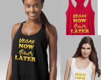 Vegas Bachelorette Party, Flowy Tank, Vegas Now Vows Later, Tank