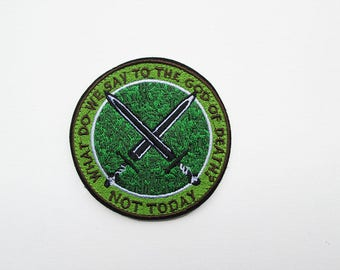 Not today Patch, GOT patch, Thrones patch, Text Patch, Fan Patch, Game of Thrones, What do we say to the Gods of Death, Sword, Battle, Armor
