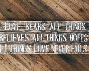 Love bears all things - 1 Corinthians 13 - Wood Sign
