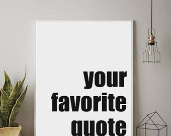 Custom Quote, Custom Print, Favorite Quote, Custom Home Decor, Personalized Print, Black and White Prints