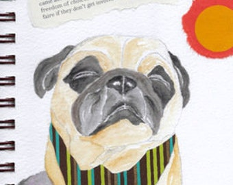 "Pug Print - Sketchbook Series - Watercolor & Collage - ""Laissez-Faire"""