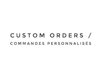 Custom orders / Custom orders