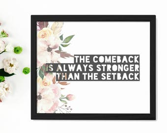 The Comeback Is Always Stronger Than The Setback | Watercolor Floral  Boho Art Printable | Typography | Digital Print INSTANT DOWNLOAD
