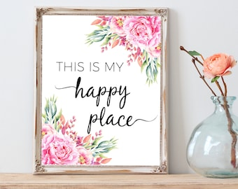This is my happy place printable wall art, Watercolor flower quote print, Bedroom wall decor, Floral wall art printable, Bathroom wall art