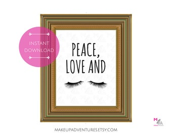PRINTABLE POSTER:  Peace, Love and Lashes