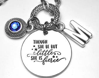 Though She Be But Little She Is FIERCE Necklace with Custom Birthstone & Initial Letter, Shakespeare, A Midsummer Night's Dream