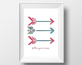Follow Your Arrow Print - Arrow Print - Motivational Quote - Print for Hanging - Quote Print