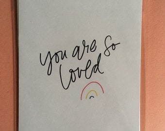You are so loved - calligraphy art print 5x7