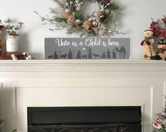 Christmas Wood Sign - Nativity Scene - Religious Decor - Christmas Decoration - Scripture Art - Wood Wall Art - Unto Us A Child Is Born