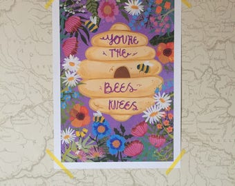 A4 You're the Bees Knees Giclee Print