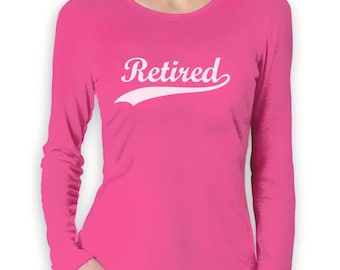Retired - Cool Retirement Gift Idea Women Long Sleeve T-Shirt