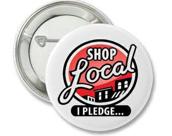 2.25 Inch Pin Back Button - Shop Local,  - FREE SHIPPING