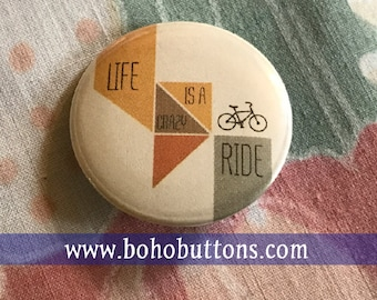 Life is a Crazy Ride Bicycle Pinback Button, Work Out Button, Exercise Magnet, Bike Quote, Workout Gear, Keychain, Cycling Gift, Travel Pin