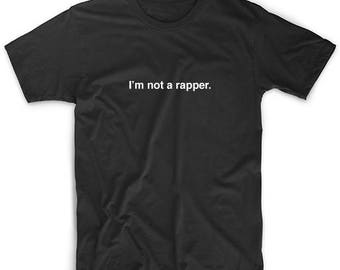 I'm not a rapper - Kendall Jenner Celebrity T-shirt