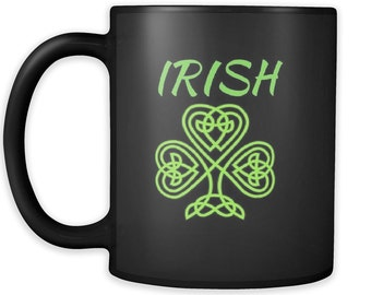 IRISH! Ceramic Coffee Mug Available in Black or White St. Patrick's Day Mug Pub Crawl Irish Mug Shamrocks Jackpots and Green Beer Mug Irish