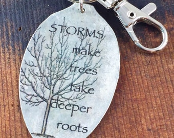 Storms Make Trees Take Deeper Roots Keychain, Spoon Accessory, Inspirational Keychain, Courage Jewelry, Gift for mom, sister, friend
