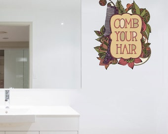 Comb Your Hair Motivational Decal by Valentina Harper