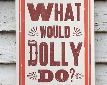 What Would Dolly Do - 11x17 Print