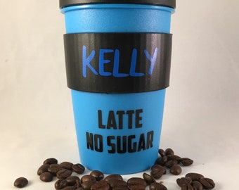Personalised reusable coffee cup / mug , with name and coffee order