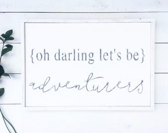Oh darling let's be adventurers | Valentines Day gift | Framed wood sign | modern farmhouse | handpainted sign | minimalist | fixer upper