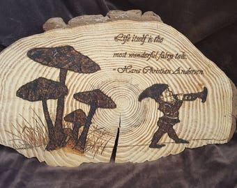 Gnome Pine Wedge Woodburning with Hans Christian Anderson Quote