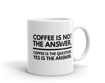 Coffee is Not the Answer Unique Coffee Mug