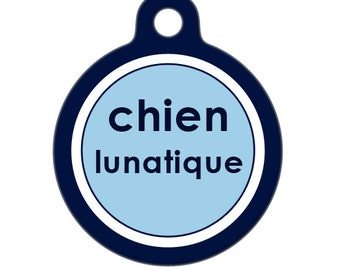 Pet ID Tag - Crazy Dog Chien Lunatique Pet Tag, Dog Tag
