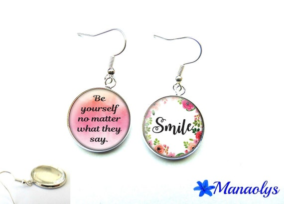 """Quote, """"Be yourself, no matter what they say,"""" Smile, 2945 glass cabochons earrings"""